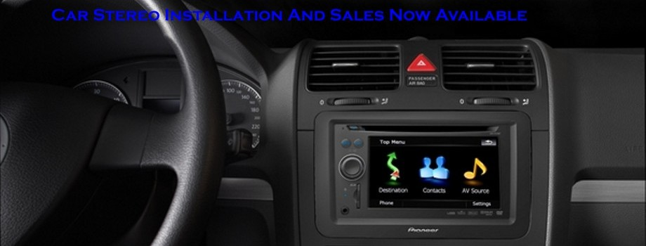 Car Stereo Installation And Sales Now Available